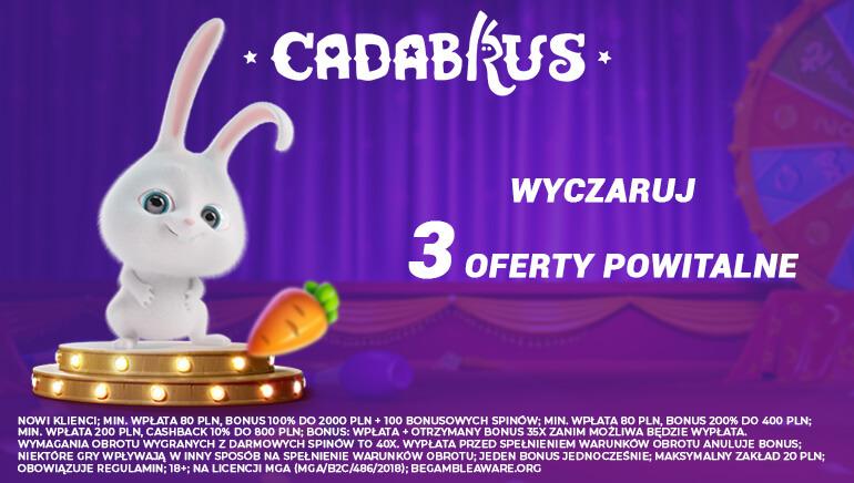 Cadabrus Casino - Wybierz swój Bonus Powitalny - 800 PLN CashBack w Kasynie, 200% do 400 PLN, 100%, do 2,000 PLN