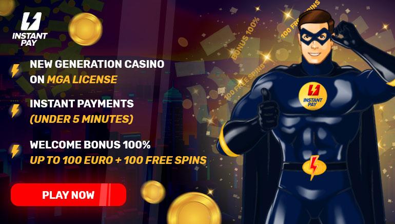 InstantPay Casino - BONUS POWITALNY €100 100% Match Bonus (Min. Deposit: €20)