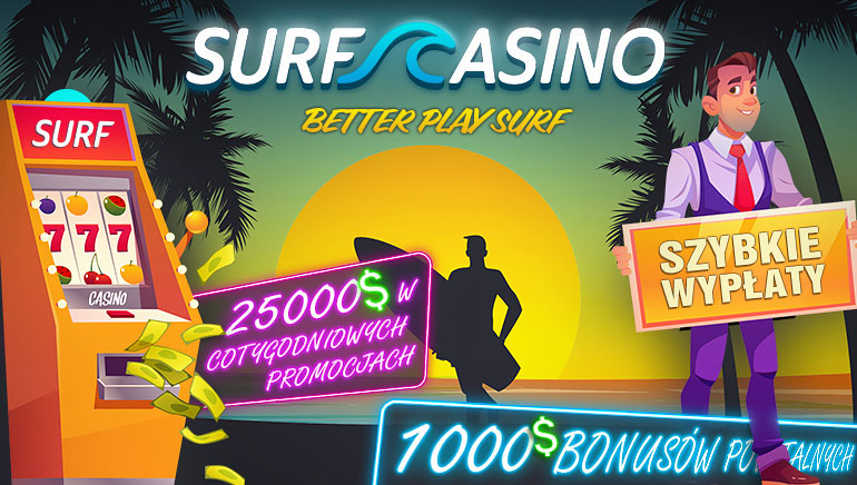 Surf Casino - PAKIET BONUSÓW €1000 + BEZ DEPOZYTU FS50 Code: OCR